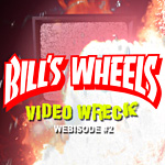 Bill's Wheels Video Wreck Webisode #2
